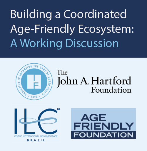 Building a Coordinated Age-Friendly Ecosystem: A Working Discussion